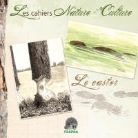 Cahier Nature Culture : Le Castor